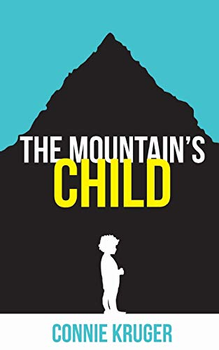 The Mountain's Child By Connie Kruger