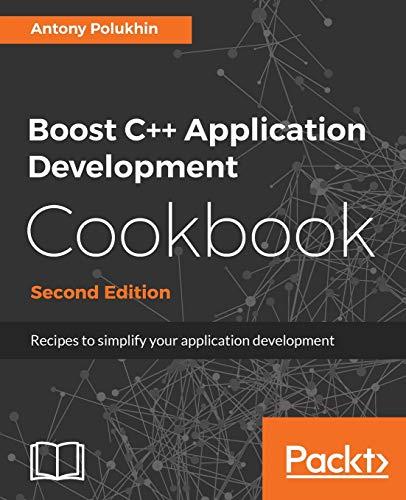 Boost C++ Application Development Cookbook - By Antony Polukhin