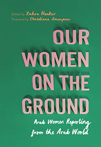 Our Women on the Ground By Zahra Hankir