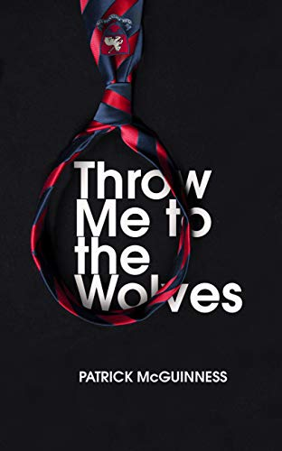 Throw Me to the Wolves By Patrick McGuinness