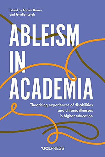 Ableism in Academia By Nicole Brown