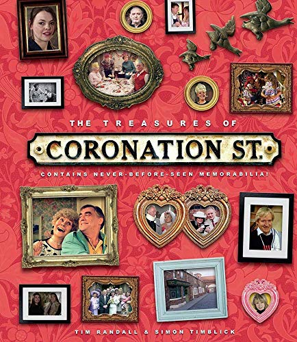The Treasures of Coronation St By Tim Randall