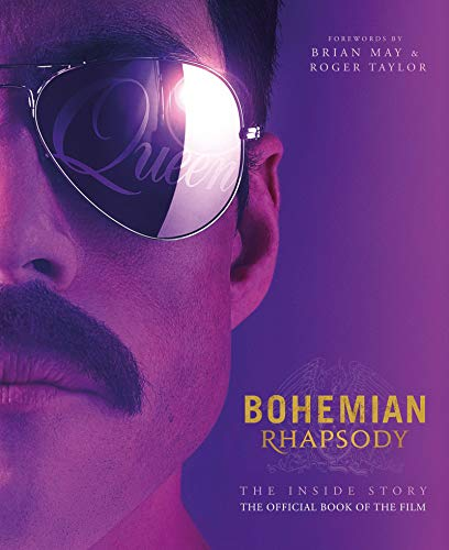 Bohemian Rhapsody: The Official Book of the Movie (Bohemian Rhapsody Movie Book) By Owen Williams