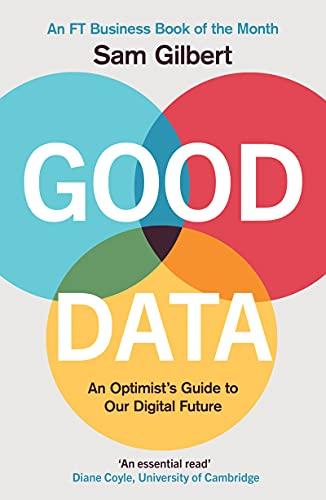 Good Data By Sam Gilbert