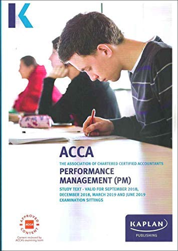 PERFORMANCE MANAGEMENT - Study Text (Acca Study Texts) By Kaplan Publishing