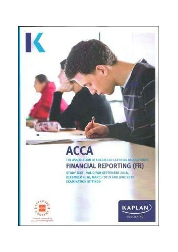 FINANCIAL REPORTING (FR) - STUDY TEXT By Kaplan Publishing