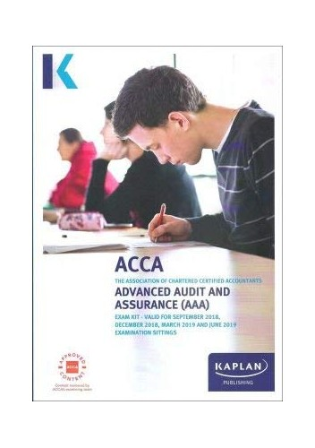 ADVANCED AUDIT AND ASSURANCE (AAA - INT/UK) - STUDY TEXT (Acca Study Texts) By Kaplan Publishing