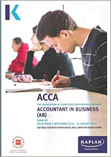 ACCOUNTANT IN BUSINESS (AB) - EXAM KIT (Acca Exam Kits) By Kaplan Publishing