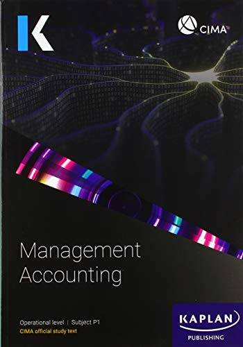 P1 MANAGEMENT ACCOUNTING - Study Text By Kaplan Publishing