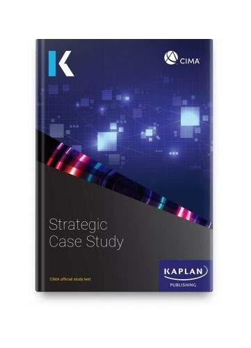 STRATEGIC CASE STUDY - STUDY TEXT By KAPLAN PUBLISHING