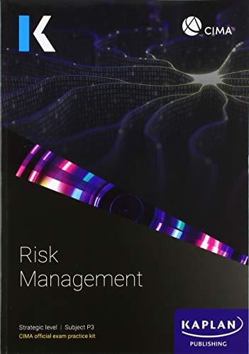 P3 RISK MANAGEMENT - EXAM PRACTICE KIT By KAPLAN PUBLISHING