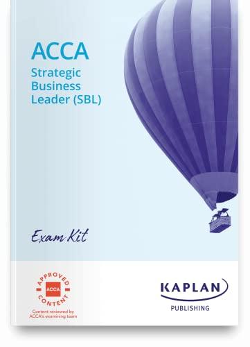 STRATEGIC BUSINESS LEADER (SBL) - EXAM KIT By KAPLAN