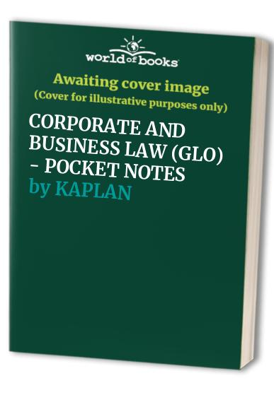 CORPORATE AND BUSINESS LAW (GLO) - POCKET NOTES By KAPLAN