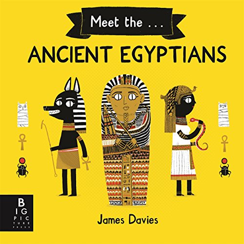 Meet the Ancient Egyptians By James Davies