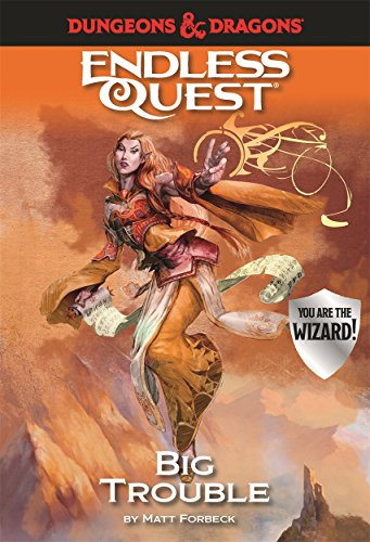 Dungeons & Dragons Endless Quest: Big Trouble By Matt Forbeck