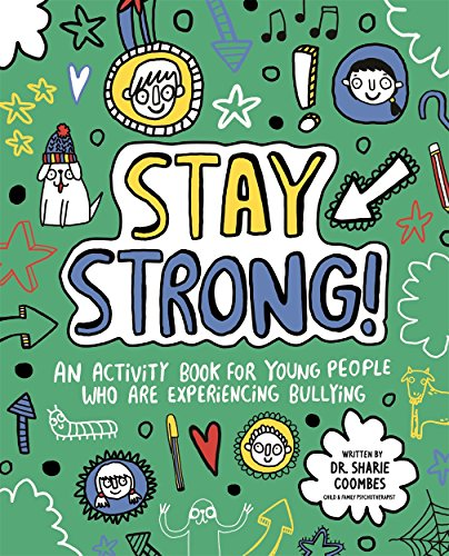 Stay Strong! Mindful Kids By Dr. Sharie Coombes, Ed.D, MA (PsychPsych), DHypPsych(UK), Senior QHP, B.Ed.