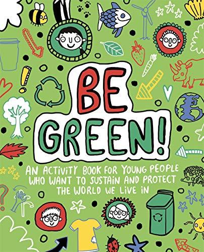 Be Green! Mindful Kids Global Citizen By Mandy Archer (Freelance Editorial Development)