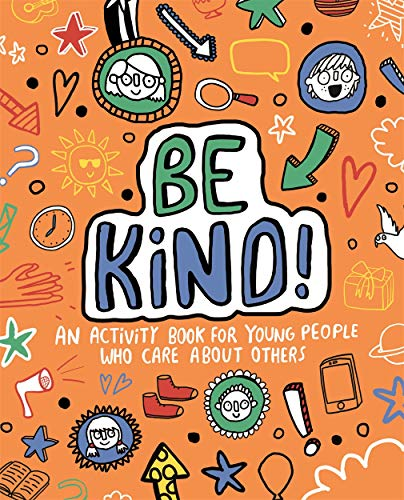 Be Kind! Mindful Kids Global Citizen By Stephanie Clarkson (Freelance Journalist and Writer)