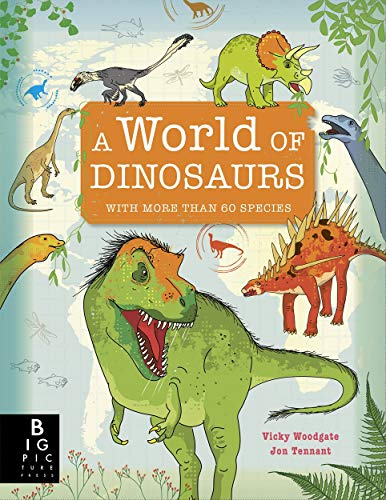 A World of Dinosaurs By Vicky Woodgate