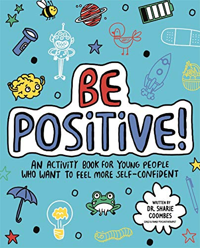 Be Positive! Mindful Kids By Dr. Sharie Coombes, Ed.D, MA (PsychPsych), DHypPsych(UK), Senior QHP, B.Ed.