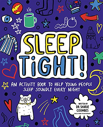 Sleep Tight! Mindful Kids By Dr. Sharie Coombes, Ed.D, MA (PsychPsych), DHypPsych(UK), Senior QHP, B.Ed.
