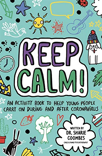 Keep Calm! (Mindful Kids) By Dr Sharie Coombes