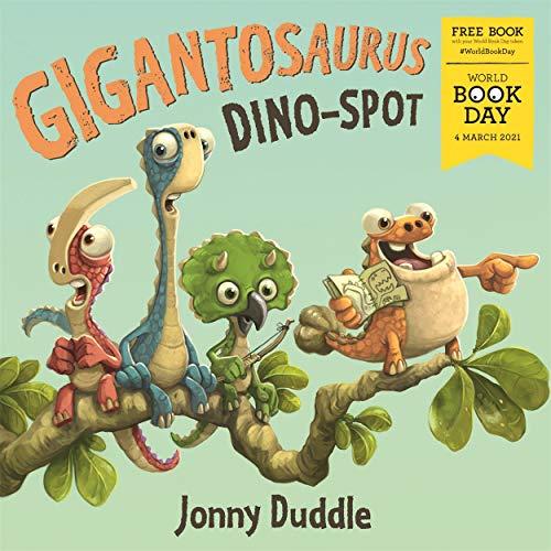 Gigantosaurus: Dino Spot By Jonny Duddle