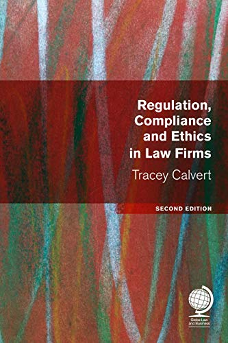 Regulation, Compliance and Ethics in Law Firms By Tracey Calvert