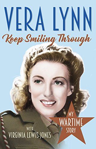 Keep Smiling Through By Dame Vera Lynn