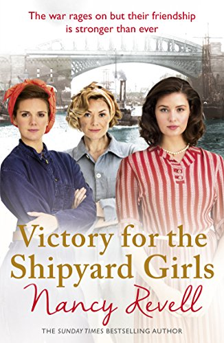 Victory for the Shipyard Girls By Nancy Revell