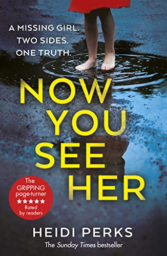 Now You See Her: The bestselling Richard & Judy favourite By Heidi Perks