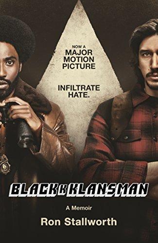Black Klansman: NOW A MAJOR MOTION PICTURE By Ron Stallworth