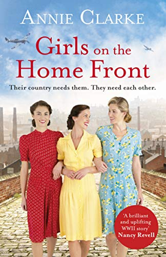 Girls on the Home Front By Annie Clarke