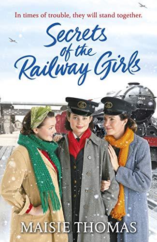 Secrets of the Railway Girls By Maisie Thomas