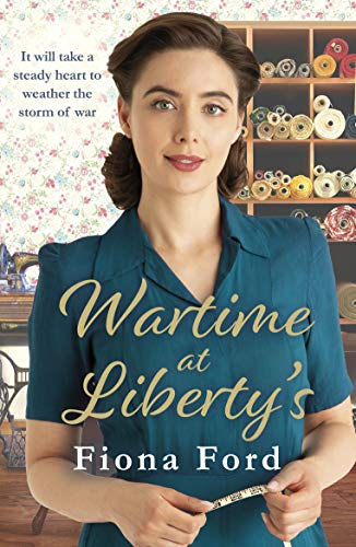Wartime at Liberty's By Fiona Ford
