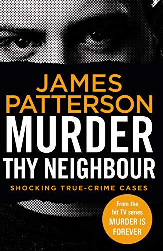 Murder Thy Neighbour By James Patterson