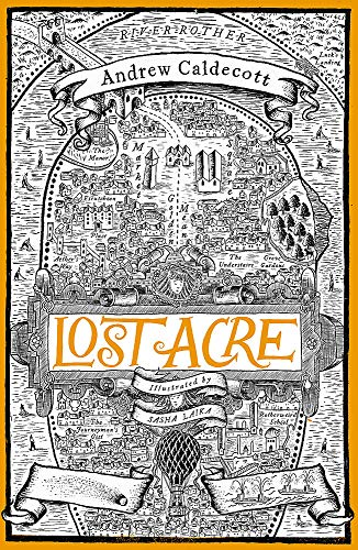 Lost Acre: Rotherweird Book III By Andrew Caldecott