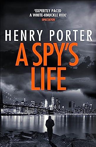 A Spy's Life By Henry Porter
