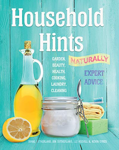 Household Hints, Naturally By Diane Sutherland