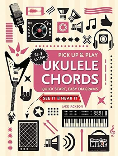 Ukulele Chords (Pick Up and Play) By Jake Jackson