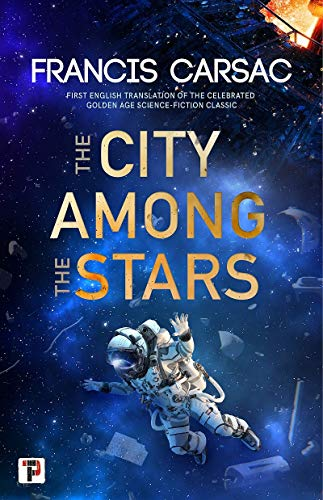 The City Among the Stars By Francis Carsac