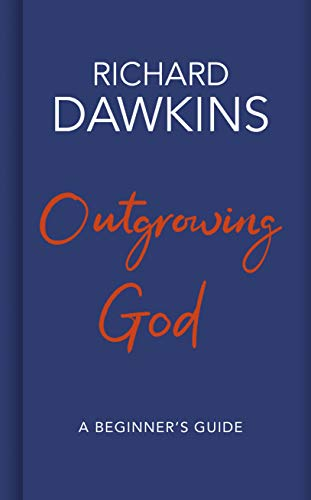 Outgrowing God By Richard Dawkins (Oxford University)