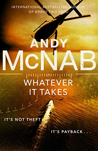 Whatever It Takes By Andy McNab