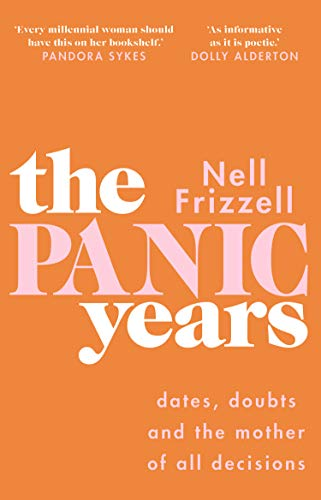 The Panic Years By Nell Frizzell