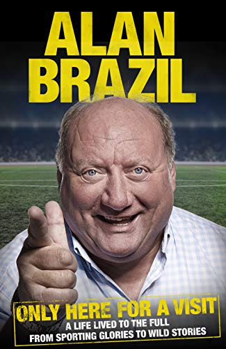 Only Here For A Visit By Alan Brazil