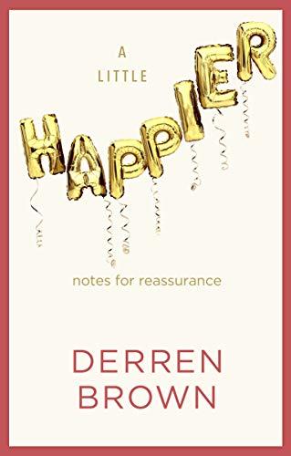 A Little Happier By Derren Brown