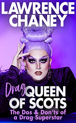 (Drag) Queen of Scots By Lawrence Chaney