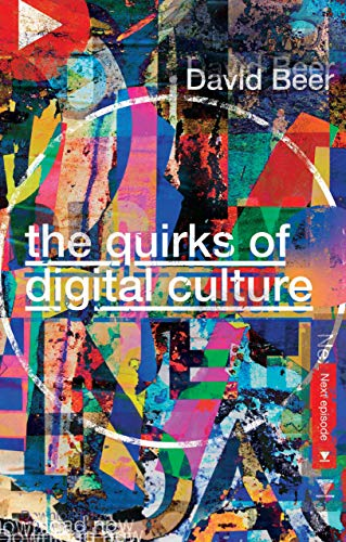The Quirks of Digital Culture By David Beer
