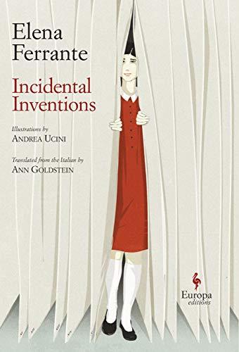 Incidental Inventions von Elena Ferrante