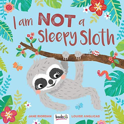 I am Not a Sleepy Sloth By Jane Riordan